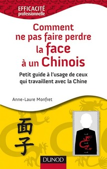 Comment ne pas faire perdre la face à un Chinois: l'interview d'Anne-Laure Monfret
